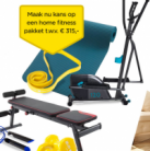 Gratis home fitness pakket t.w.v. € 315